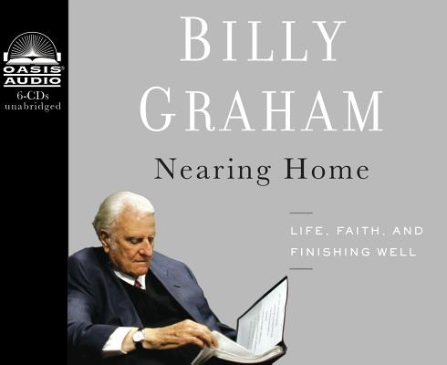 Nearing Home (Library Edition): Life, Faith, and Finishing Well Cover Image