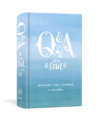 Q&A a Day for the Soul: 365 Questions, 5 Years, 1,825 Answers Cover Image