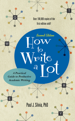 How to Write a Lot: A Practical Guide to Productive Academic Writing Cover Image