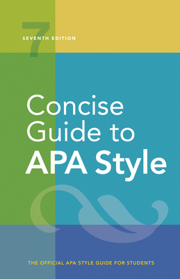 Concise Guide to APA Style: Seventh Edition (Newest, 2020 Copyright) Cover Image