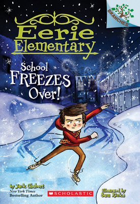 School Freezes Over!: A Branches Book (Eerie Elementary #5) Cover Image