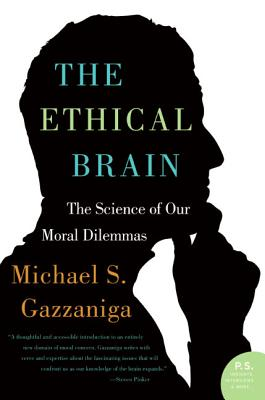 The Ethical Brain: The Science of Our Moral Dilemmas Cover Image