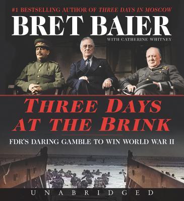 Three Days at the Brink CD: FDR's Daring Gamble to Win World War II (Three Days Series) Cover Image