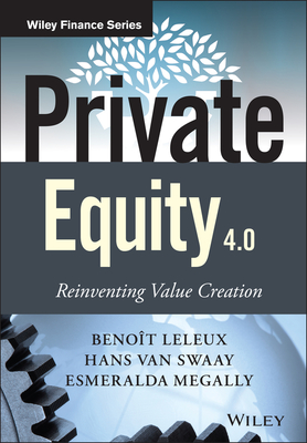 Private Equity 4.0: Reinventing Value Creation (Wiley Finance) Cover Image