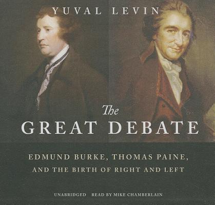 The Great Debate: Edmund Burke, Thomas Paine, and the Birth of Right and Left Cover Image