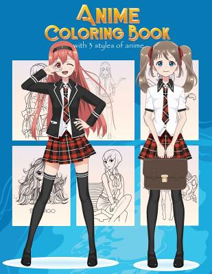 Anime Coloring Book With 3 Styles of Anime: Adorable Manga and Anime Characters set on Anime For Anime Lover, Adults, Teens (Manga coloring book) Cover Image