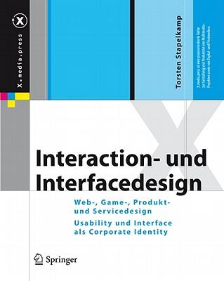 Interaction- Und Interfacedesign: Web-, Game-, Produkt- Und Servicedesign Usability Und Interface ALS Corporate Identity (X.Media.Press) Cover Image