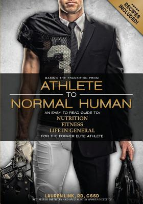 From Athlete to Normal Human: An Easy-To-Read Guide on Nutrition, Fitness and Life in General for the Former Elite Athlete Cover Image