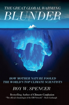The Great Global Warming Blunder: How Mother Nature Fooled the World's Top Climate Scientists Cover Image