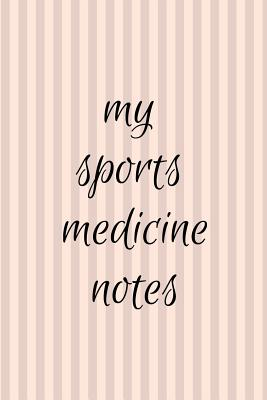 My Sports Medicine Notes: Sports Medicine Book Cover Image