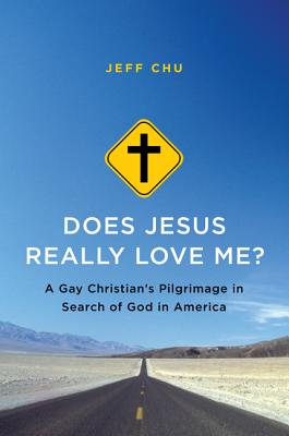 Does Jesus Really Love Me?: A Gay Christian's Pilgrimage in Search of God in America Cover Image