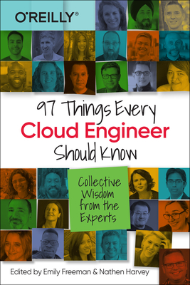 97 Things Every Cloud Engineer Should Know: Collective Wisdom from the Experts Cover Image