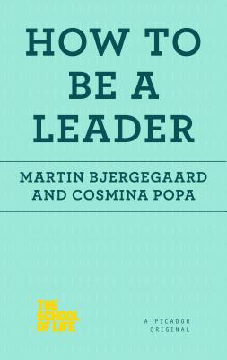 How to Be a Leader (The School of Life) Cover Image