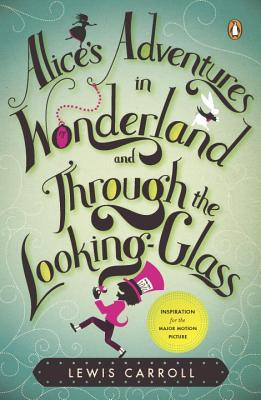 Alice's Adventures in Wonderland and Through the Looking-Glass and What Alice Found There Cover Image