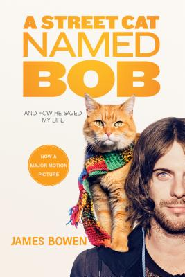 A Street Cat Named Bob: And How He Saved My Life Cover Image