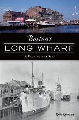 Boston's Long Wharf: A Path to the Sea (Landmarks) cover