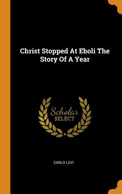 Christ Stopped at Eboli the Story of a Year Cover Image