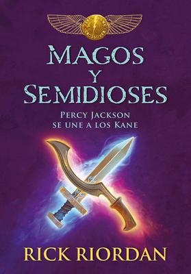 Cover for Magos y semidioses Percy Jackson se une a los Kane/ Demigods & Magicians