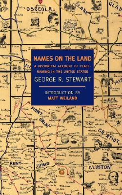 Names on the Land: A Historical Account of Place-Naming in the United States Cover Image