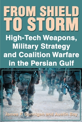 From Shield to Storm: High-Tech Weapons, Military Strategy, and Coalition Warfare in the Persian Gulf Cover Image