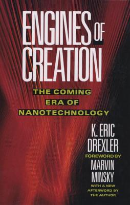 Engines of Creation: The Coming Era of Nanotechnology Cover Image