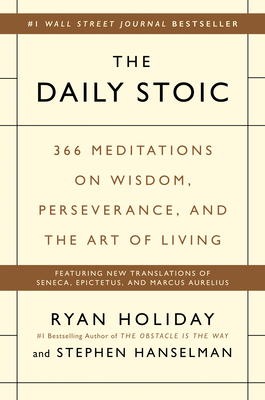 The Daily Stoic: 366 Meditations on Wisdom, Perseverance, and the Art of Living Cover Image