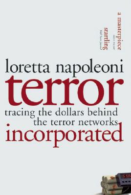 Terror Incorporated: Tracing the Dollars Behind the Terror Networks Cover Image