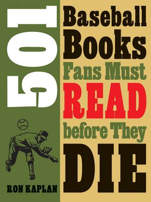 501 Baseball Books Fans Must Read Before They Die Cover