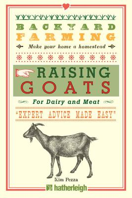 Backyard Farming: Raising Goats: For Dairy and Meat Cover Image