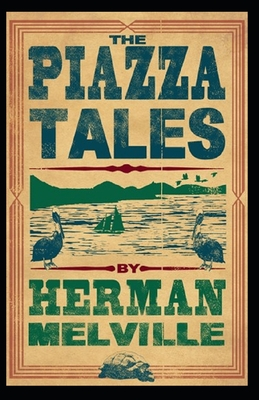 The Piazza Tales: Herman Melville (Short Stories, Classics, Literature) [Annotated] Cover Image