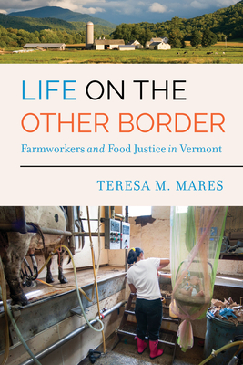 Life on the Other Border: Farmworkers and Food Justice in Vermont Cover Image