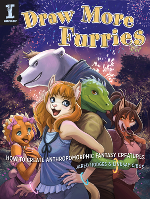 Draw More Furries: How to Create Anthropomorphic Fantasy Animals Cover Image