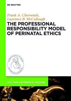 The Professional Responsibility Model of Perinatal Ethics Cover Image