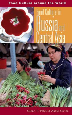 Food Culture in Russia and Central Asia (Food Culture Around the World) Cover Image