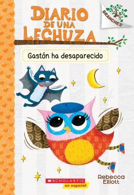 Diario de una Lechuza #6: Gastón ha desaparecido (Baxter Is Missing) Cover Image