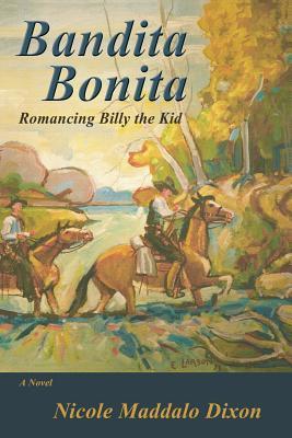 Bandita Bonita: Romancing Billy the Kid, A Novel Cover Image