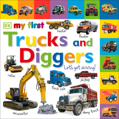 Tabbed Board Books: My First Trucks and Diggers: Let's Get Driving! (My First Tabbed Board Book) Cover Image