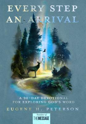 Every Step an Arrival: A 90-Day Devotional for Exploring God's Word Cover Image