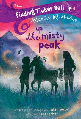 Finding Tinker Bell #4: Up the Misty Peak (Disney: The Never Girls) Cover Image