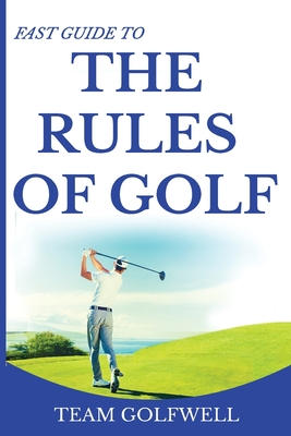 Fast Guide to the Rules of Golf: A Handy Fast Guide to Golf Rules 2019 Cover Image