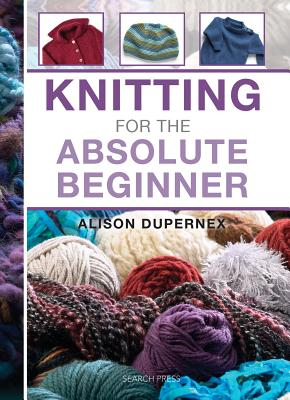 Knitting for the Absolute Beginner (Absolute Beginner Craft) Cover Image