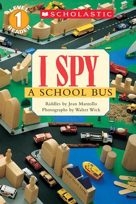 I Spy a School Bus (Scholastic Reader, Level 1) Cover Image