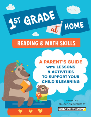 1st Grade at Home: A Parent's Guide with Lessons & Activities to Support Your Child's Learning (Math & Reading Skills) (Learn at Home) Cover Image