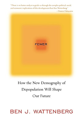 Fewer: How the New Demography of Depopulation Will Shape Our Future Cover Image