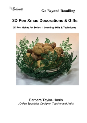 3D Pen Xmas Decorations & Gifts: Learning Skills and Techniques Cover Image