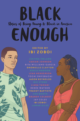 Black Enough: Stories of Being Young & Black in America cover