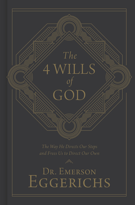The 4 Wills of God: The Way He Directs Our Steps and Frees Us to Direct Our Own Cover Image
