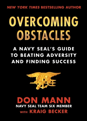 Overcoming Obstacles: A Navy SEAL's Guide to Beating Adversity and Finding Success Cover Image