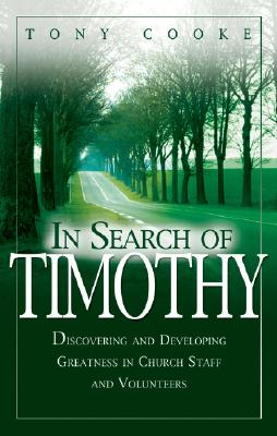 In Search of Timothy: Discovering and Developing Greatness in Church Staff and Voluteers Cover Image