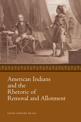 American Indians and the Rhetoric of Removal and Allotment (Race) Cover Image